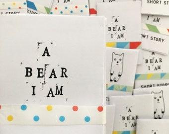 Zine, A7 Size, Short Story - A Bear I Am
