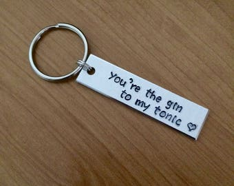 You're the Gin to my Tonic keychain - Best Friend gifts - Couples Gifts - customizable - aluminium