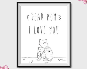 Dear mom i love you, printable art, Mothers Day Print, Mother's Day Gift, Printable Mom Wall Art, For Mom, Gift for Mom, Best Mom Gift, love