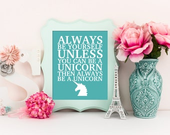 Always be yourself unless you can be a unicorn, typography art print, baby girl nursery art print, nursery decor, unicorn home decor