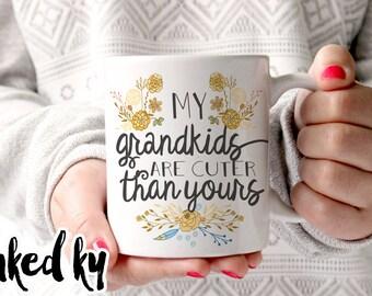 11 oz or 15 oz - My grandkids are cuter than yours, grandma gift, grandma mug, grandmother gift, gifts for grandmother, grandma birthday