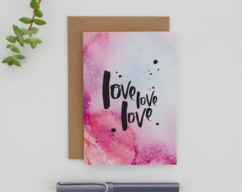 Engagement Card - Wedding Card - Anniversary Card - Valentine's Card - Love Love Love Card