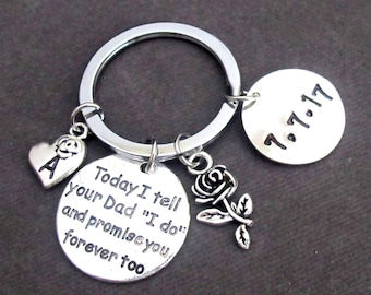 "Today I tell your Dad ""I do"" and promise you forever too, Step Daughter Key Chain, Daughter of the Groom, Gift from Bride, Free Shipping USA"