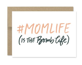 Printable Mother's Day Card - Instant Download - Mom Life is the Bomb Life - Mom is the Bom - Hashtag Mom Life - Funny Mothers Day Card