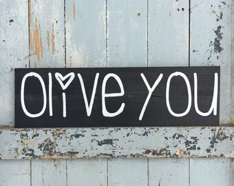 Olive you | olive you sign | i love you sign | wooden sign | wall decor | wall hanging | sign | wedding decor | wedding sign |