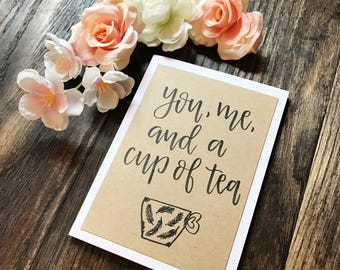 Set of 5 You, Me, and a Cup of Tea Greeting Cards - Handmade Rustic Calligraphy Cards