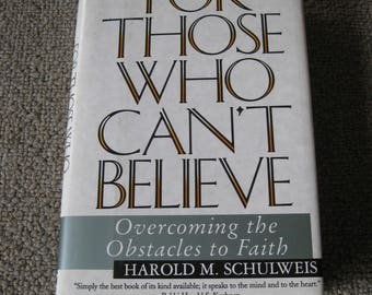 For Those Who Can't Believe Overcoming The Obstacles To Faith Signed Religious Book