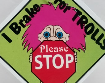 TROLL Doll Window Sign, I Brake for Trolls