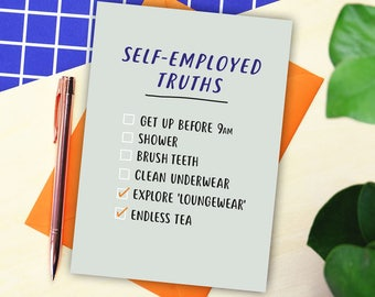 Self-employed Truths Card - funny leaving card - sorry you're leaving card - new job card - new business card