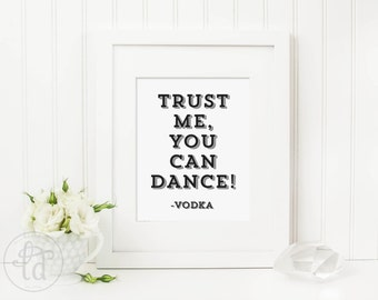Trust Me, You Can Dance sign - Digital File - Print at Home - INSTANT DOWNLOAD