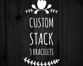 Custom Stack (3 Bracelets)