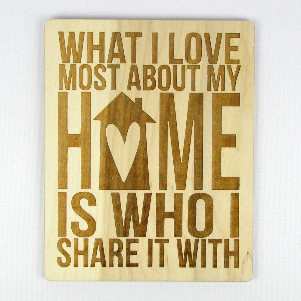 I Just Love This House: Laser-Engraved Wood Sign What I Love Most About My Home