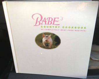 Babe's Country Cookbook: 80 Completely Meat-Free Recipes 1998