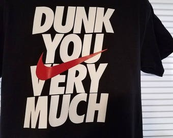 Dunk you very much t-shirt
