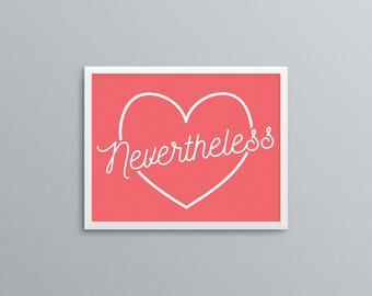 Nevertheless, Nevertheless Print, Nevertheless She Persisted, Girl Power, Quote, Art Print, Nursery Print, Printable, Printable Artwork