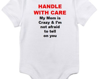 ON SALE Mom is crazy bodysuit handle with care you pick size newborn / 0-3 / 3-6 / 12 / 18 month