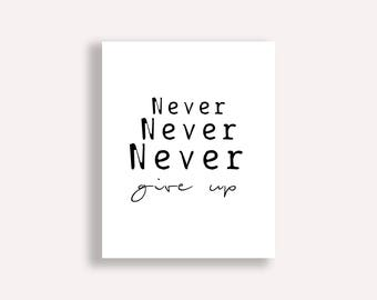 Never Give up Mantra, Never Give up Quote, Never Give up Poster, Never Give up Art, Never Give up Print, Never Give up PDF, Reusable Insert