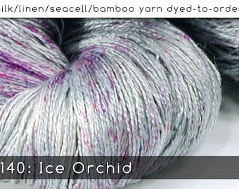 DtO 140: Ice Orchid on Silk/Linen/Seacell/Bamboo Yarn Custom Dyed-to-Order