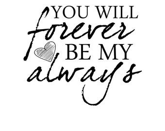 "INSTANT DOWNLOAD Love Word Art Overlay ""You Will Forever Be My Always"""
