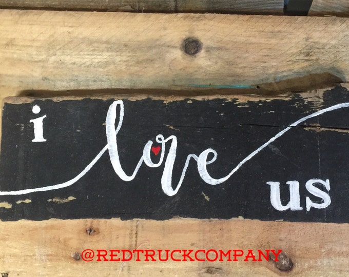 I Love Us. Valentines Gift. I Love Us sign. Blended Family Gift. Family Sign Wood. Valentines Day Gift. Wedding Gift. Anniversary Gift.
