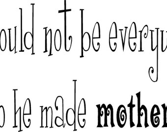 god could not be everywhere  vinyl decal/sticker