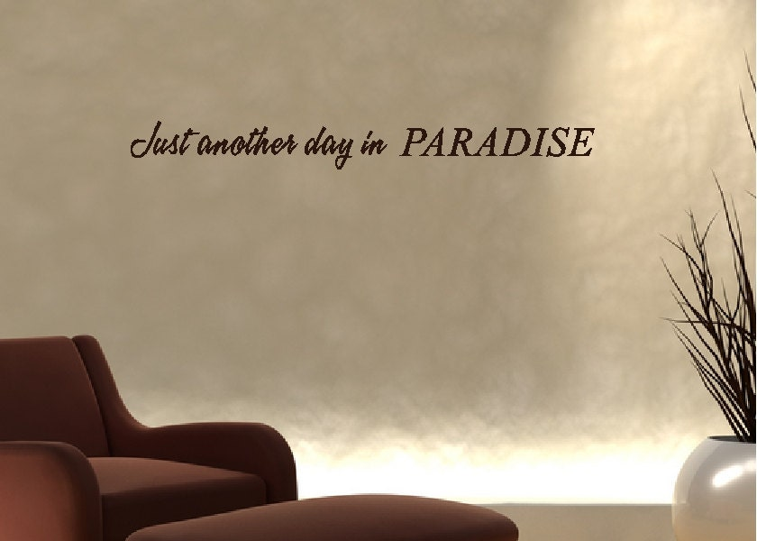 Paradise Quotes Prepossessing Another Day In Paradisebeach Wall Quotes Words Sayings