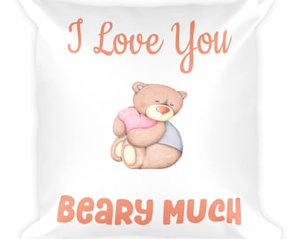 I Love You Beary Much Teddy Bear Valentine's Day Pillow
