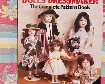 The Doll Dressmaker, the Complete Pattern Book by Venus A. Dodge