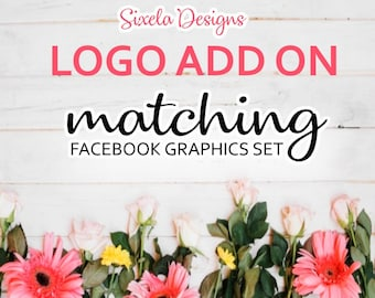 Matching Facebook Graphics Set - Logo Add On