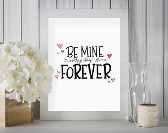 Be Mine Valentines Day Printable | Gift for Him | Gift for Girlfriend | Romantic Love Quote Instant Download