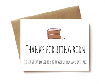 funny birthday cards, birthday card for friend or sister / brother, Thanks for being born