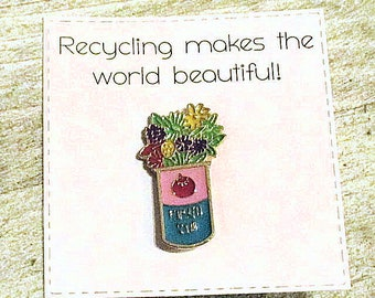 Recycle Soup Can Enamel Pin with handmade Punny card & envelope - Lapel Pin - Hard Enamel Pin - Nature - Kawii - Trending - Flowers