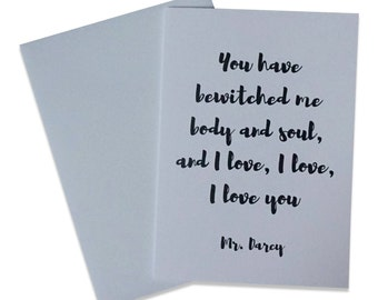 Pride and Prejudice Anniversary Card, Mr. Darcy Quote Love Card, You Have Bewitched Me Body and Soul, and I Love, I Love, I Love You