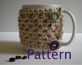 PATTERN- Oatmeal Mug Cozy, crochet, 2 buttons, oatmeal yarn, Teacher Gift, Stocking Stuffer, InStAnT DoWnLoAd, Permission to Sell
