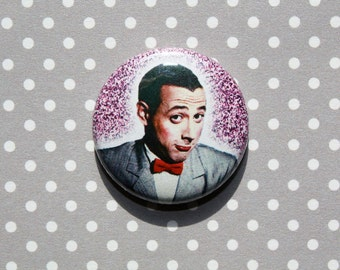 Pee Wee Herman- One Inch Pinback Button Magnet