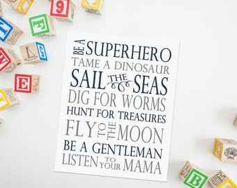 Boy's Nursery Art Print - Be a Superhero, Tame a Dinosaur, Dig For Worms, Listen to Your Mama - Navy Nursery Art Quote - Instant Download