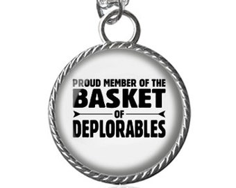 Proud Member Of The Basket Of Deplorables Necklace, Anti Hillary, Vote For Trump Image Pendant Key Chain Handmade