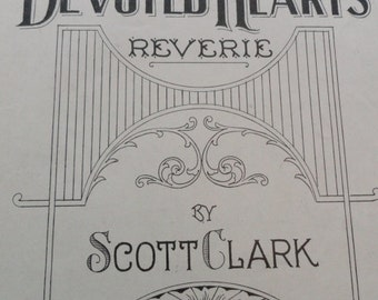 A550)  Antique Sheet Music 1906 Devoted Hearts Reverie by Scott Clark Key of F