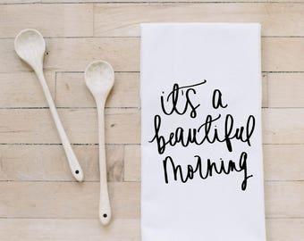 Tea Towel- Beautiful Morning, Made in the USA, housewarming gift, wedding favor, kitchen decor, anniversary present, calligraphy design