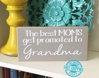 Grandma Gift- Mother's Day Sign, Mother's Day Gift, Grandma sign, Nana Gift, Grammy Gift, The Best Moms, Grandma Wood Block, Mimi Gift,