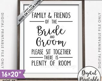 "Family and friends of the Bride and Groom Please Sit Together there is Plenty of Room Seating Sign, Printable 16x20"" Instant Download File"