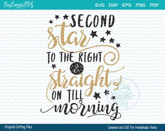 Second Star to the Right and Straight on Till Morning svg, instant download, eps, png, pdf Cut File, svg file, dxf Silhouette