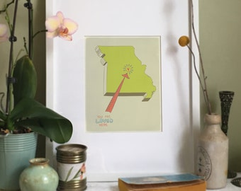 You Are Loved Here - MISSOURI personalized map ( 8x10 Fine Art Print )
