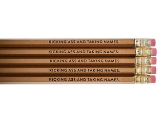Kicking a** and taking names. // Foil Stamped Pencils // Set of 5