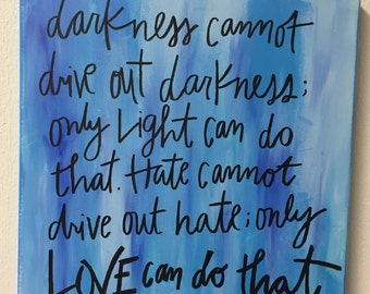 Dr. Martin Luther King Jr. Darkness Cannot Drive Out Darkness Quote on Canvas