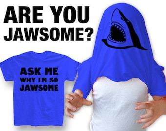 "New ""Ask Me Why I'm So Jawsome"" Unisex T-shirt  for Birthday, Party, Mens, Womens, Children, Youth S-2xl"