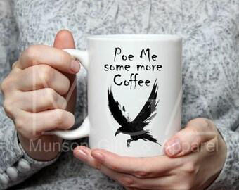 Poe Me Some More Coffee Mug - 11oz - 17oz - 15oz - Edgar Allan Poe Mug - Mug for Writer- Gift for Book Lover - Pun - Reader - Watercolor