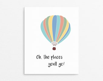 Nursery Art Print, Childrens Art, Hot Air Balloon, Nursery Wall Art, Oh The Places You'll Go, Baby Gift, Baby Shower Gift, Baptism Present