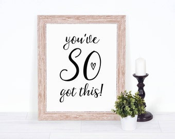 You've SO Got This! | Printable Wall Art | Motivational Inspirational Quote | 8x10 digital download