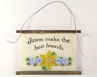 Paper Quilled Sign, Sisters Make the Best Friends, 3D Quilled Banner, Rustic Wall Art, Yellow Blue Purple, Sister Gift, Paper Filigree Sign